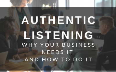Authentic Listening – Why you need it and how to do it