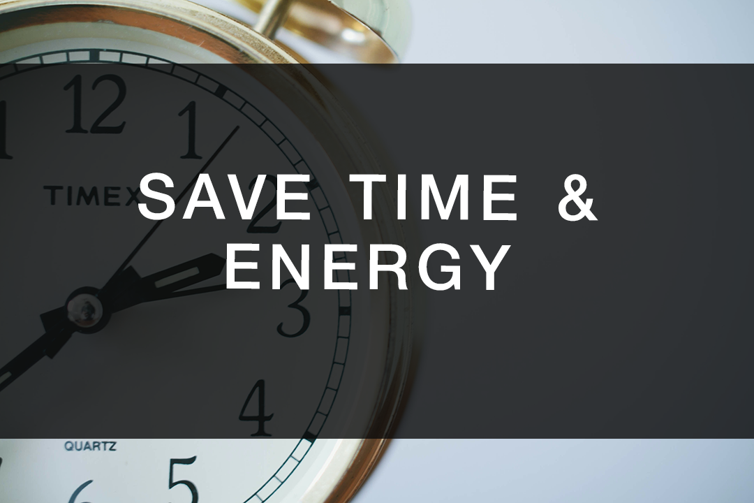 Save Time & Energy